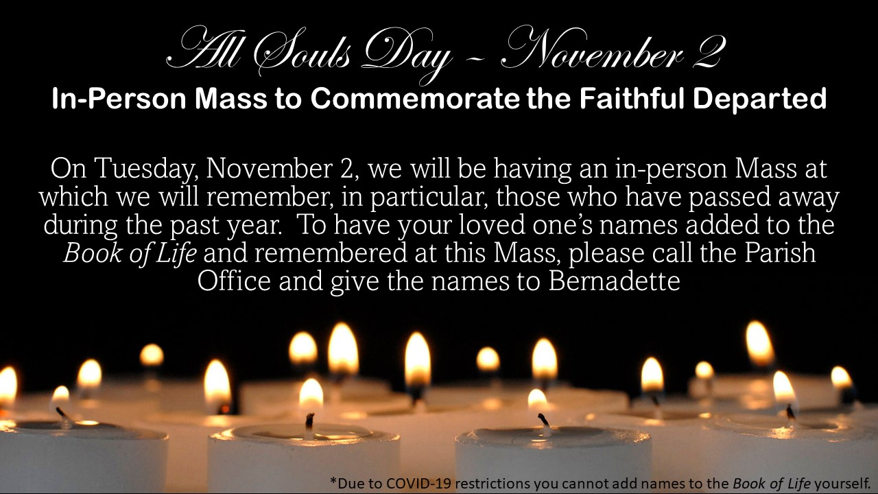 Register to attend this Mass by calling the parish office at 489-6587